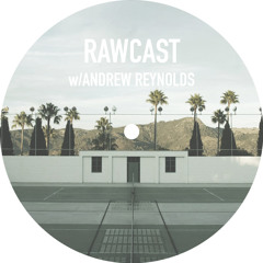 RAWCAST w/Andrew Reynolds