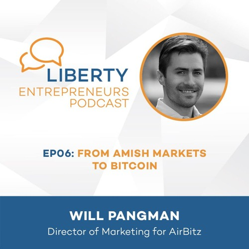 EP6: Will Pangman - From Amish Markets To Bitcoin