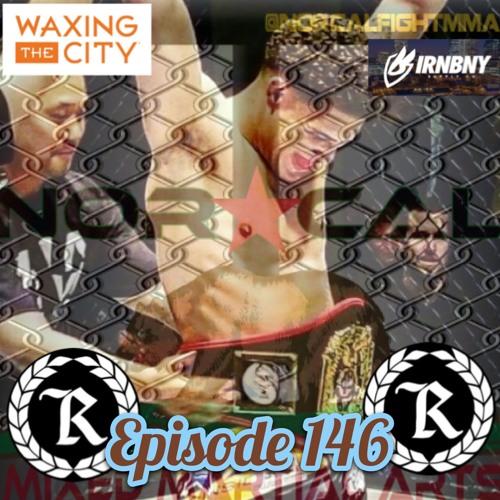 Episode 146: @norcalfightmma Podcast Featuring Jordan Williams