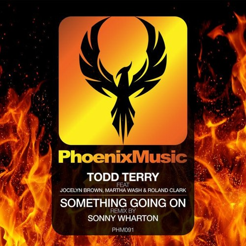 Todd Terry - Something Going On (Sonny Wharton Remix)   Phoenix Music