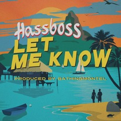 Let Me Know {Prod.By BathingMontel}