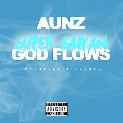 Super Saiyan GOD FLOWS (PROD. BY 30 Roc)