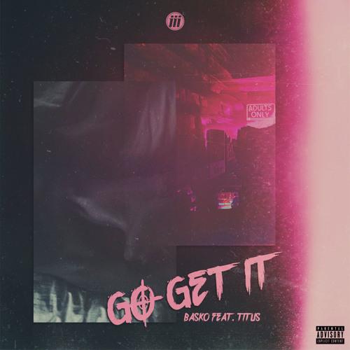 Go Get It (feat. TITUS)
