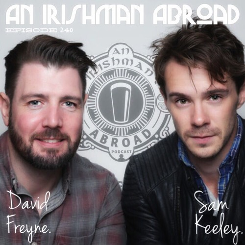 David Freyne And Sam Keeley (The Cured): Episode 240