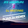Dj Nastynas X Aya Nakamura - Djadja ( Remix )