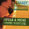 Shaggy - Boombastic (Difesa & Micas DRUMS bootleg) [FREE DOWNLOAD]