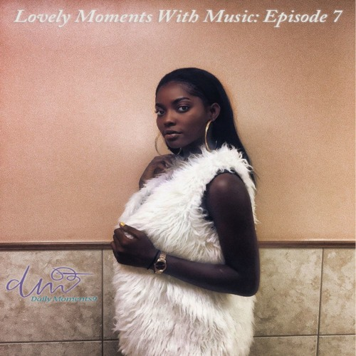 Lovely Moments With Music: Episode 7