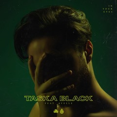 Taska Black - In Your Eyes (ft. Ayelle)