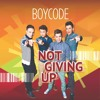 BOYCODE - Not Giving Up