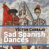 Sad Spanish Dances - 3. Pasodoble (piano transcription)