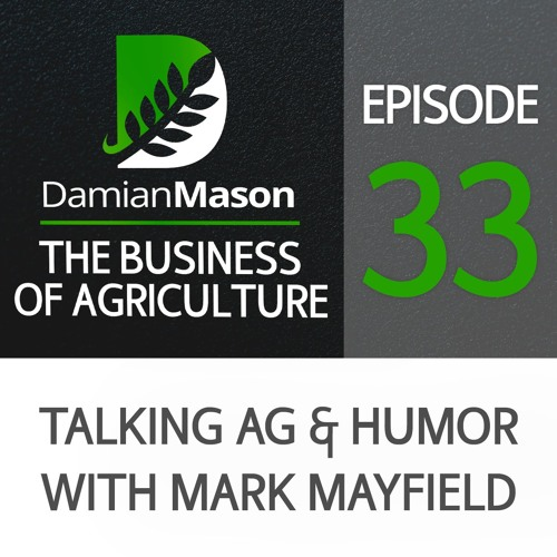 33 - Talking Ag & Humor with Mark Mayfield