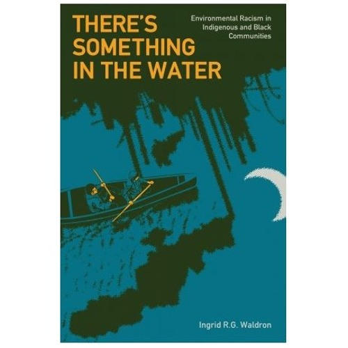 Ep 02: There's Something In The Water with Ingrid Waldron