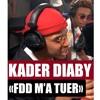 Kader Diaby FDD m'a tuer #planete Rap