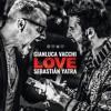 105. Gianluca Vacci & Sebastian Yatra - LOVE (Alex Garcia' 2K18) 4 EDITS