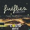 Owl City - Fireflies (Costa Bootie)