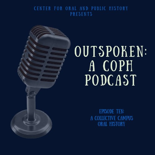 Episode 10: A Collective Campus Oral History