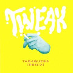 Tabaquera (Remix By Tweak)