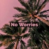 No Worries (ft Navy)Prod. BeatsBySim