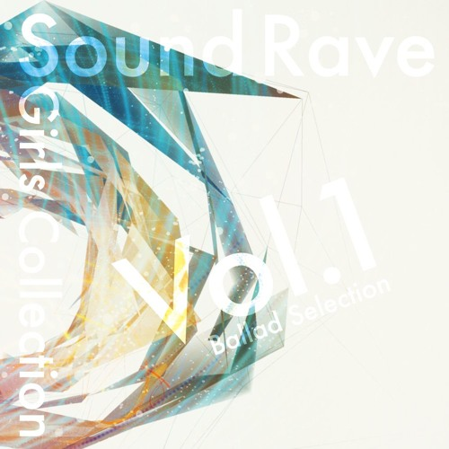 [2018 M3春]- Sound Rave Girls Collection Vol.1 ~Ballad Selection XFD - [Sound Rave]