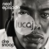 Dr Dre ft Snoop Dogg - The Next Episode (Lucaj's Funked Up Remix)