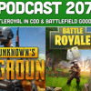 Podcast 207: How is a Battleroyal Mode in COD & Battlefield Good For Gaming?