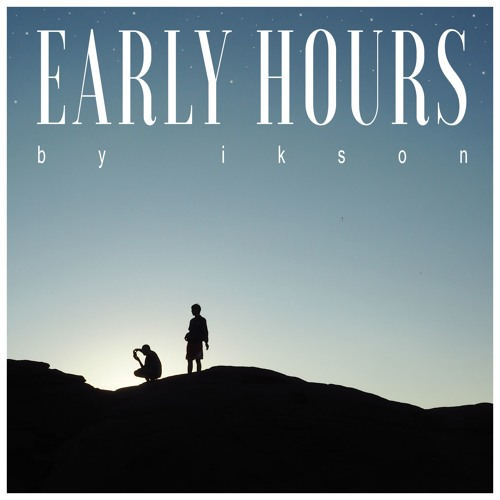 Early Hours (Free Download)