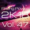 Rising Power 2K18 Vol. 47
