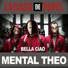 Bella Ciao - Mental Theo (La Casa De Papel Remix)