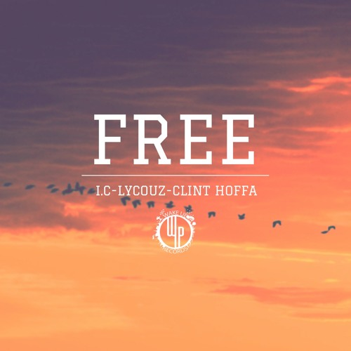 I.C, Lycouz, Clint Hoffa (Chris P)-Free