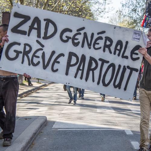 Manif du 19 avril : Zad Générale ! Grève partout !