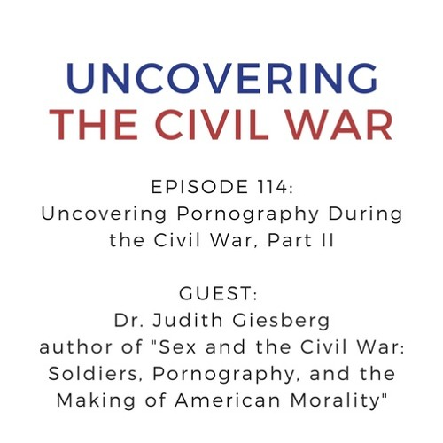 Episode 114: Uncovering Pornography During the Civil War, Part II