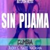 Sin Pijama Becky G Natti Natasha Cumbia Remix Mp3