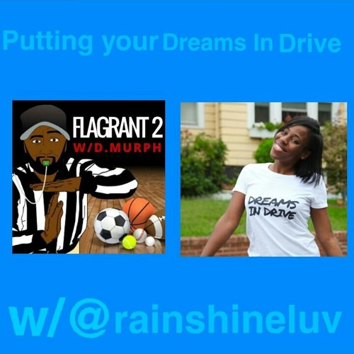 Putting your Dreams In Drive w/@rainshineluv