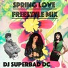 Spring Love FreeStyle Mix