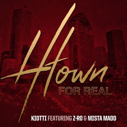 Kiotti - HTown For Real ft. Z-Ro & Mista Madd (Dirty)