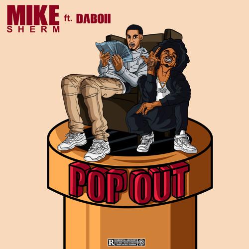 Mike Sherm Ft. SOB x RBE (DaBoii) - Pop