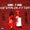 Lady P Feat Bam Bandz Klutchin On A Stick (Prod.DuseBeatz)