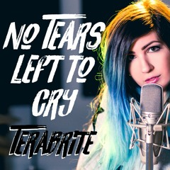 """Ariana Grande - """"No Tears Left To Cry"""" (Cover by TeraBrite)"""