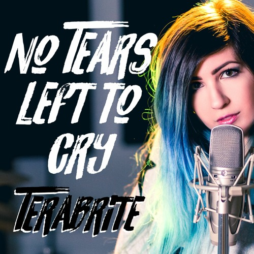 "Ariana Grande - ""No Tears Left To Cry"" (Cover by TeraBrite)"