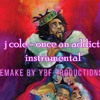 J. Cole - Once An Addict (Interlude) Instrumental (Remade by YBF Productions)
