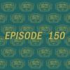 Episode 150 - 2BELTZ 150