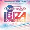 Journée Ibiza Expérience 2018 sur Fun Radio
