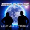 - Barry Lane & Vanello - Journey To The Moon (Single Version)