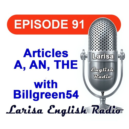 Articles A, AN, THE with Billgreen54 English Radio Episode 91