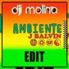 J. Balvin - Ambiente (Dj Molina EDIT 2018) | DESCARGA EN LA DESCRIPCIÓN