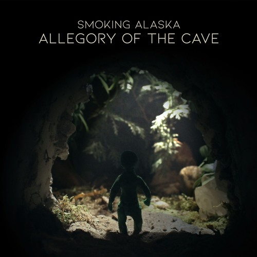 Smoking Alaska - Allegory Of The Cave