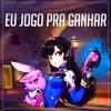 EU JOGO PRA GANHAR - [Paródia As If IT Your Last - BLACKPINK].mp3