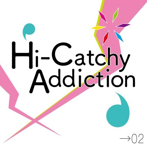 『Hi-Catchy Addiction →02』 Crossfade Demo 『2018春M3ク-36x』