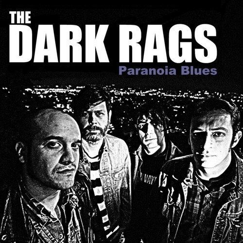 The Dark Rags - Paranoia Blues