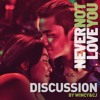 Never Not Love You - Discussion by Wincy & Cj